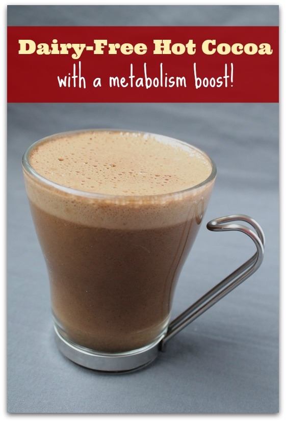 Dairy Free Hot Cocoa With A Metabolism Boost!