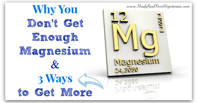 Why You Don't Get Enough Magnesium.