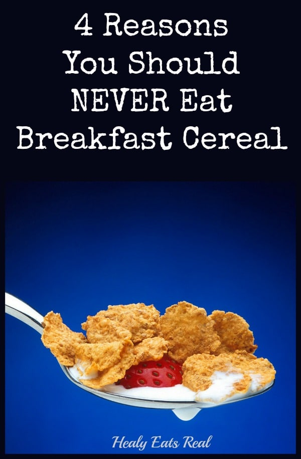 4 Reasons You Should Never Eat Breakfast Cereal