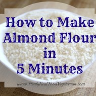 How to Make Almond Flour in 5 Minutes + Video!