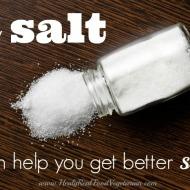 How Salt Can Help You Get Better Sleep