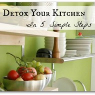 Detox Your Kitchen In 5 Simple Steps