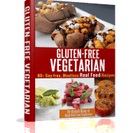 Gluten-Free Vegetarian: My Brand New Ebook! Get A FREE Sample Recipe!