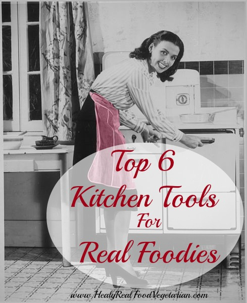 A graphic advertising the top 6 best kitchen tools for real foodies