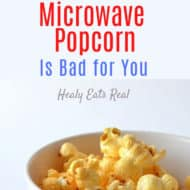 Is Microwave Popcorn Bad for You? 5 Reasons to Avoid It