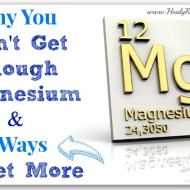 Why You Don't Get Enough Magnesium and 3 Ways to Get More!