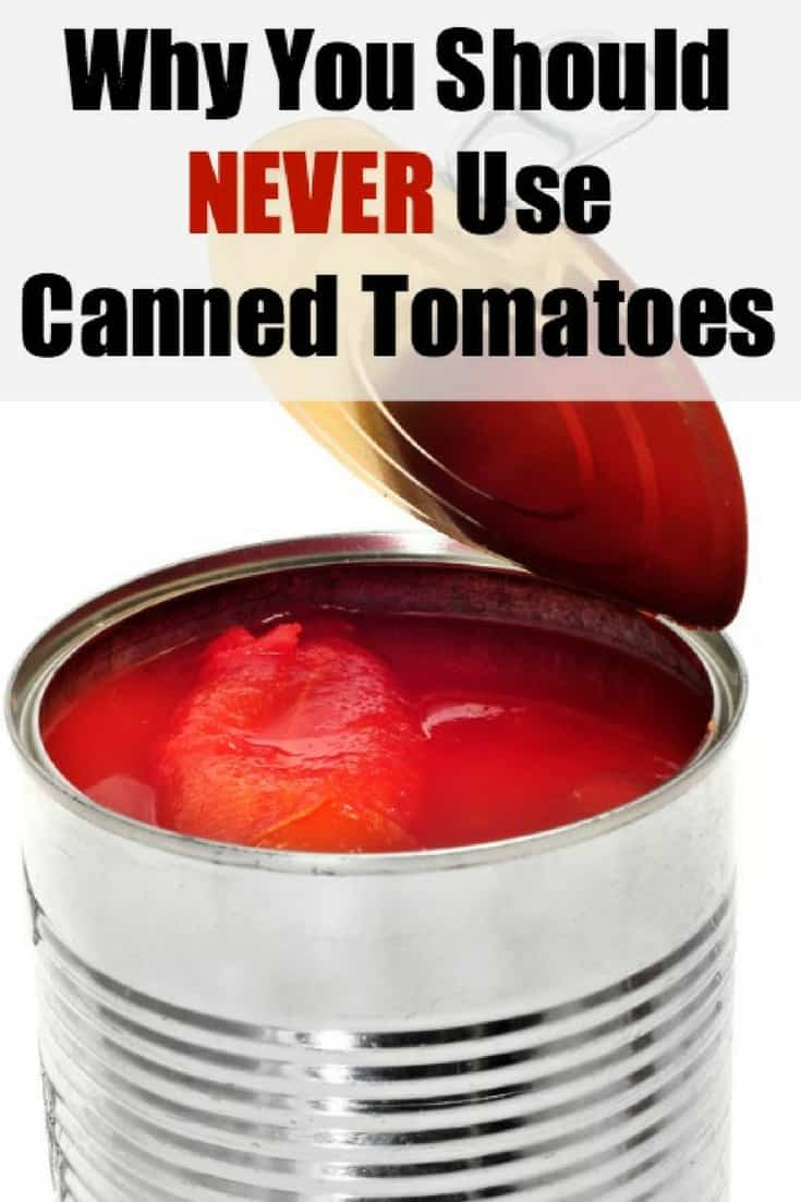 Why You Should Never Use Canned Tomatoes- Many people are shocked when I tell them that canned tomatoes are bad. After all, tomatoes are a vegetable (or technically fruit), so how can they be bad? Well, it has more to do with the packaging than the actual food. #tomatoes #BPA #cans