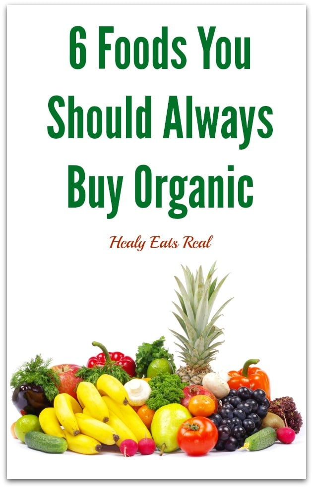 6 Foods You Should Always Buy Organic