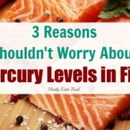 3 Reasons You Shouldn't Worry About The Mercury Levels in Fish
