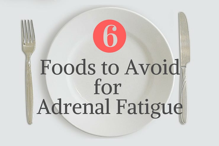 6 Foods to Avoid On An Adrenal Fatigue Diet - Healy Eats Real