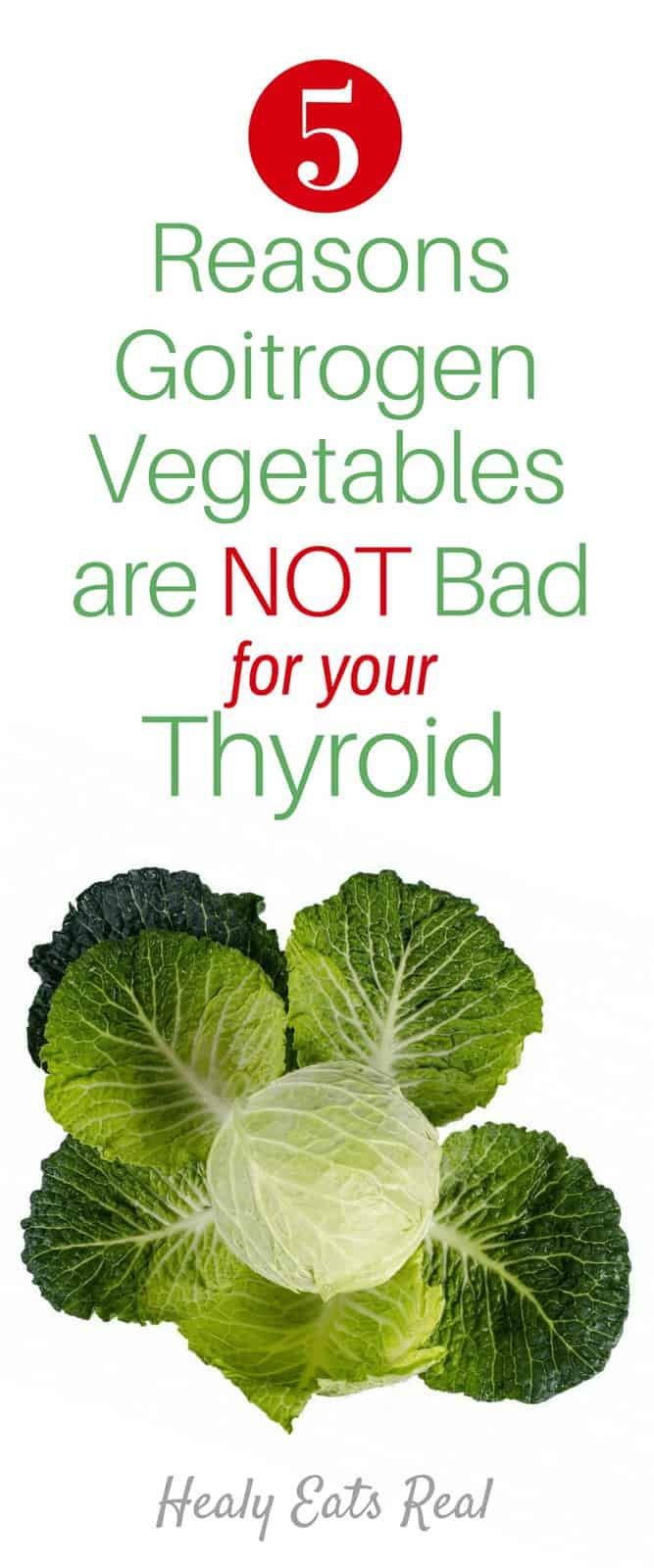 5 Reasons Goitrogens Are NOT Bad For Your Thyroid- If you have hypothyroidism you've probably been told to avoid goitrogens in the form of cruciferous vegetables. Knowing what to eat can be tricky.