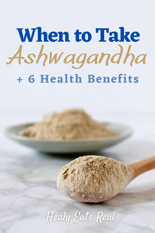 When to Take Ashwagandha + 6 Health Benefits